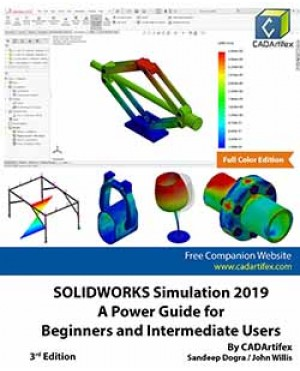 SOLIDWORKS Simulation 2019: A Power Guide for Beginners and Intermediate Users (Full Color Edition)
