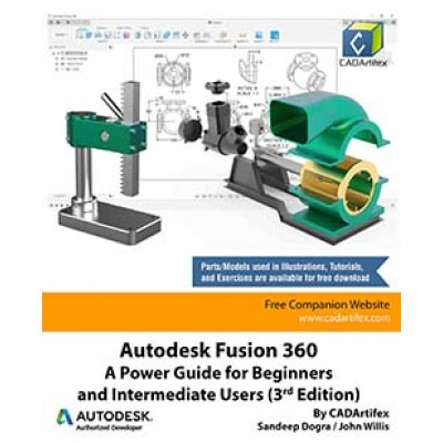 Autodesk Fusion 360: A Power Guide for Beginners and Intermediate Users (3rd Edition)