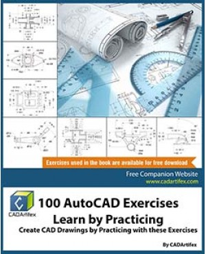 100 AutoCAD Exercises - Learn by Practicing (1 Edition)
