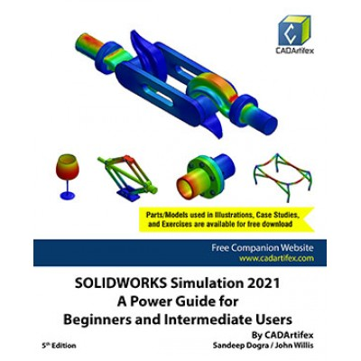 SOLIDWORKS Simulation 2021: A Power Guide for Beginners and Intermediate Users